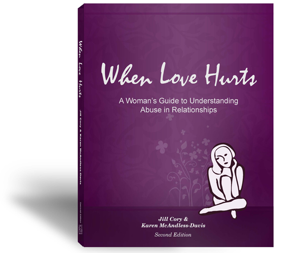 Cover of When Love Hurts: A Women's Guide to Understanding Abuse in Relationships