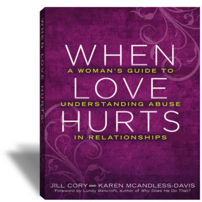 When Love Hurts, A woman's guide to understanding abuse in relationships, Third Edition